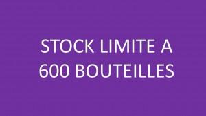 stock limité a 600 bouteilles